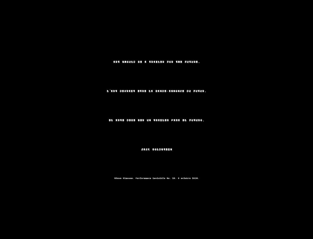 Steve Giasson. Performance invisible n° 28 (Mettre en ligne un texte dont le contenu est typographié à l'aide d'une police de caractère, (ZXX, par exemple, créée par Sang Mun, un ex-employé de la National Security Agency) censée être difficile à décrypter par la Reconnaissance optique de caractères, le logiciel utilisé par Google et la NSA pour analyser les textes sur Internet). 8 octobre 2015.